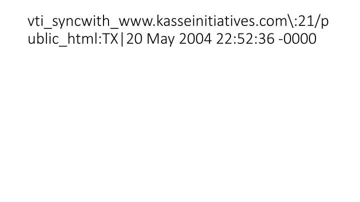 vti_syncwith_www.kasseinitiatives.com\:21/public_html:TX|20 May 2004 22:52:36 -0000