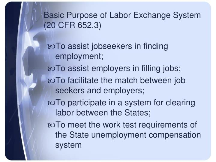 Basic Purpose of Labor Exchange System (20 CFR 652.3)
