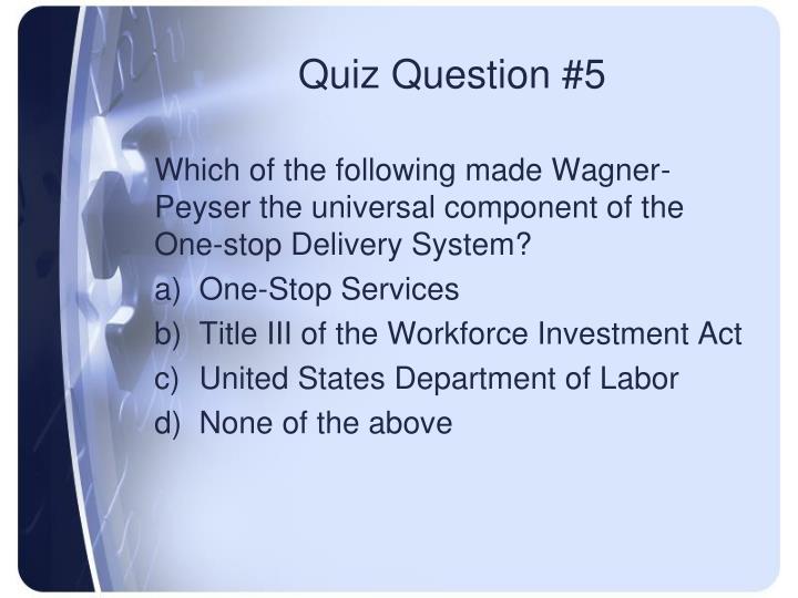 Quiz Question #5
