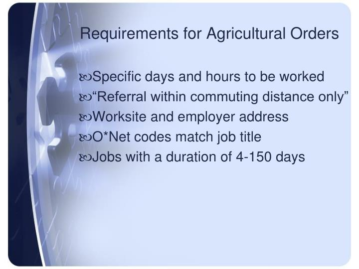 Requirements for Agricultural Orders