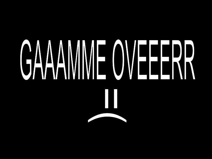 GAAAMME OVEEERR