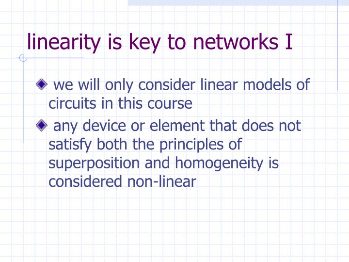 linearity is key to networks I
