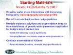 starting materials issues opportunites for 2007