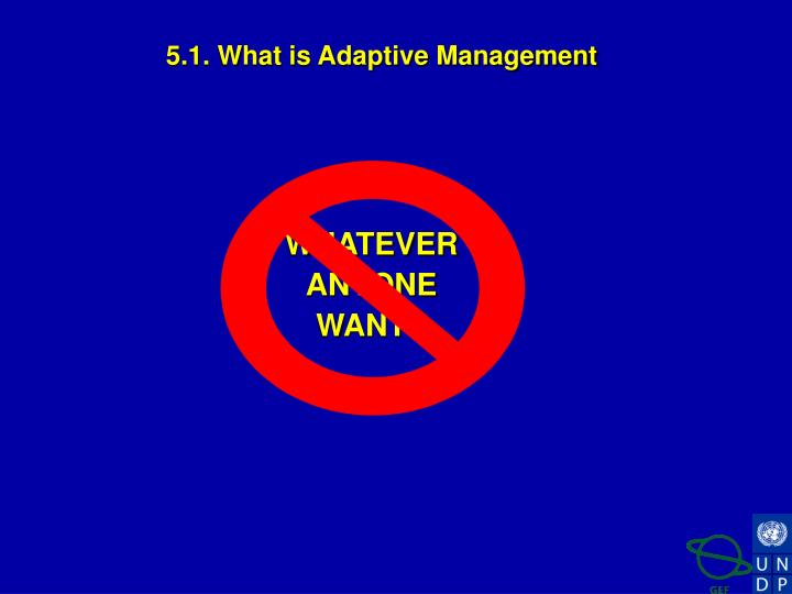 5.1. What is Adaptive Management