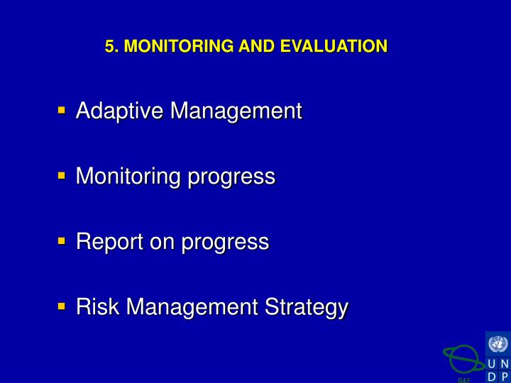 5. MONITORING AND EVALUATION
