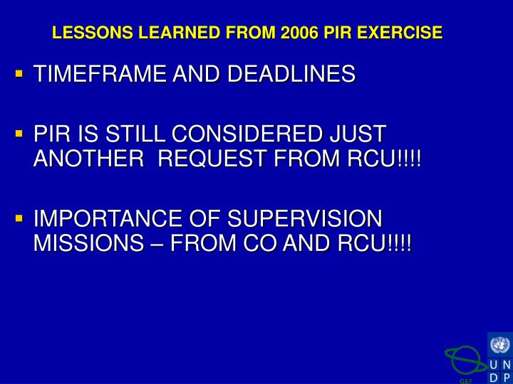 LESSONS LEARNED FROM 2006 PIR EXERCISE