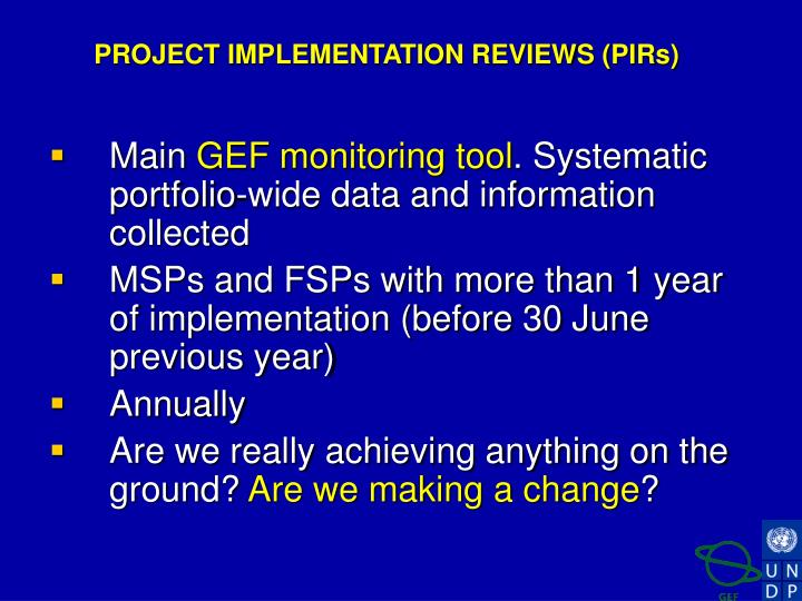 PROJECT IMPLEMENTATION REVIEWS (PIRs)