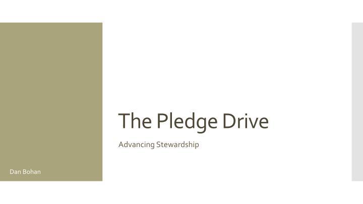 The Pledge Drive