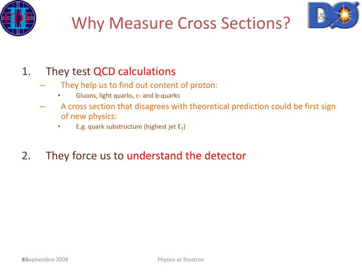 Why Measure Cross Sections?