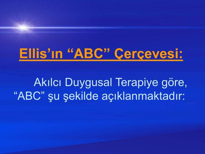 """Ellis'ın """"ABC"""" Çerçevesi:"""