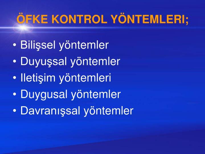 ÖFKE KONTROL YÖNTEMLERI;