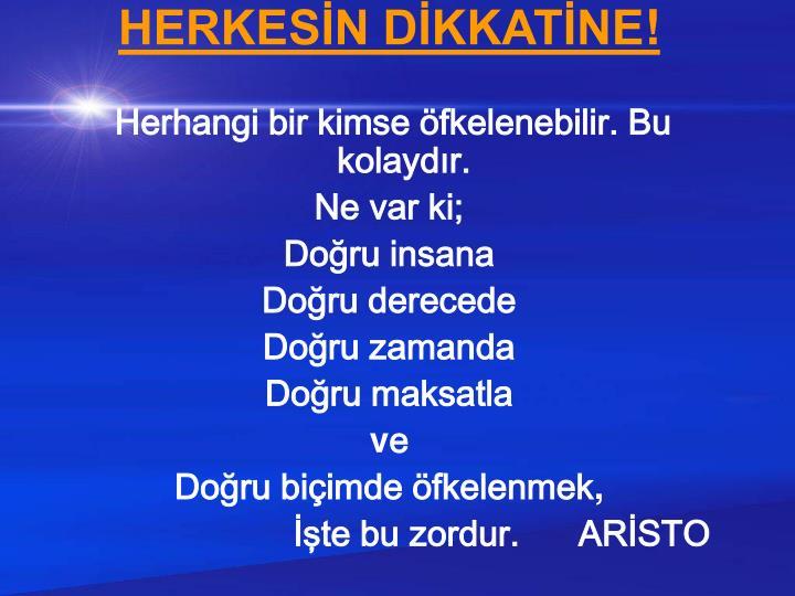 HERKESİN DİKKATİNE