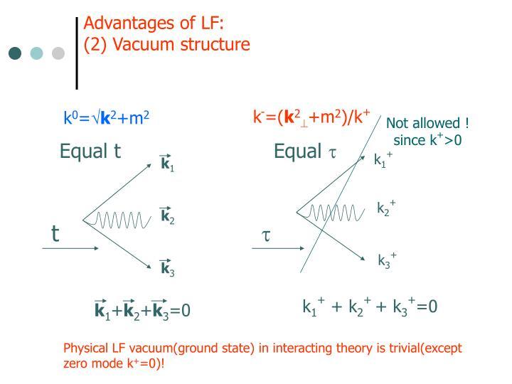 Advantages of LF: