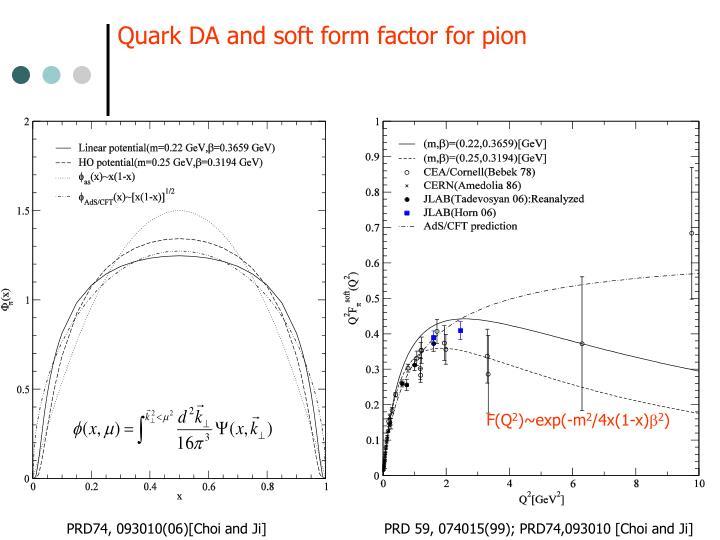 Quark DA and soft form factor for pion
