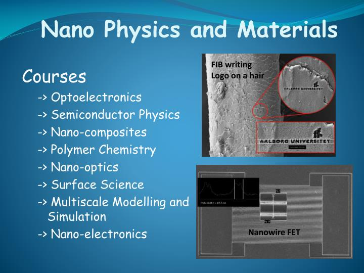 Nano physics and materials