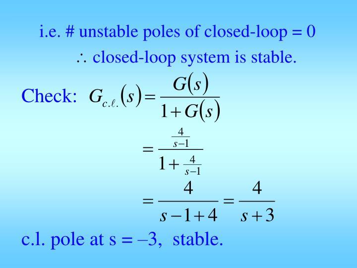 i.e. # unstable poles of closed-loop = 0