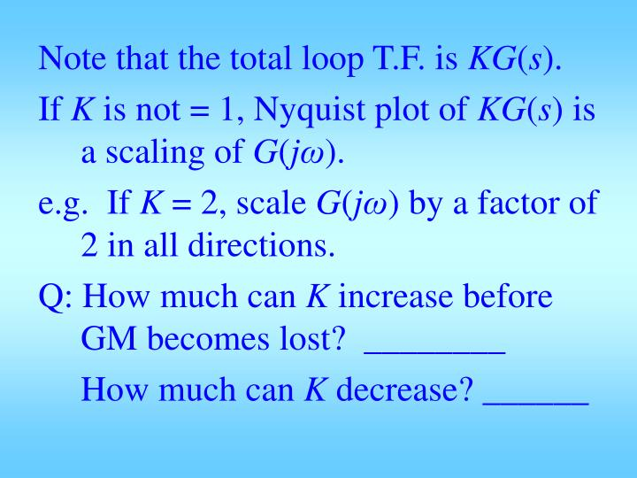 Note that the total loop T.F. is