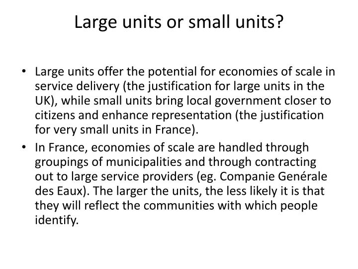 Large units or small units?
