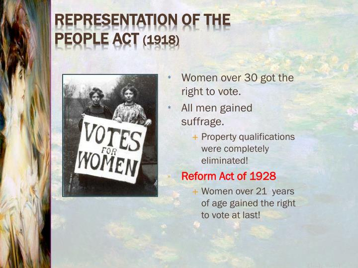 Women over 30 got the right to vote.