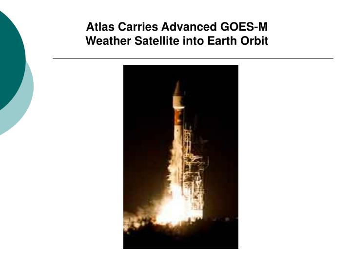Atlas Carries Advanced GOES-M Weather Satellite into Earth Orbit