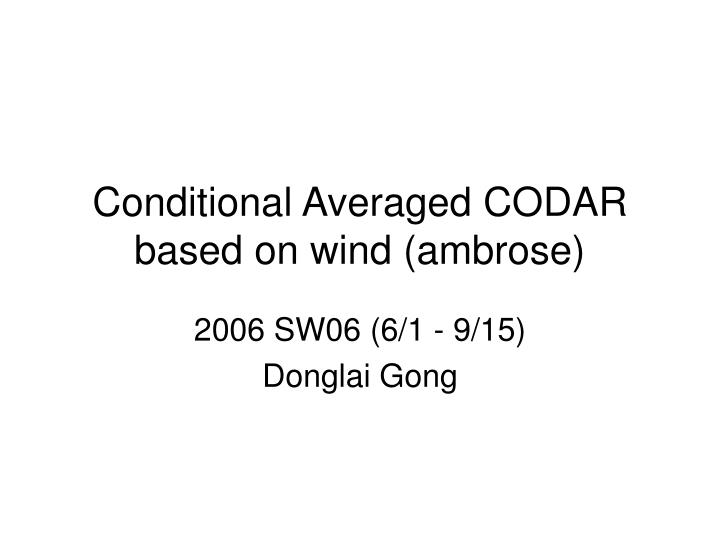 Conditional averaged codar based on wind ambrose