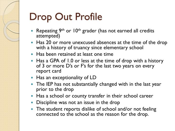 Drop Out Profile