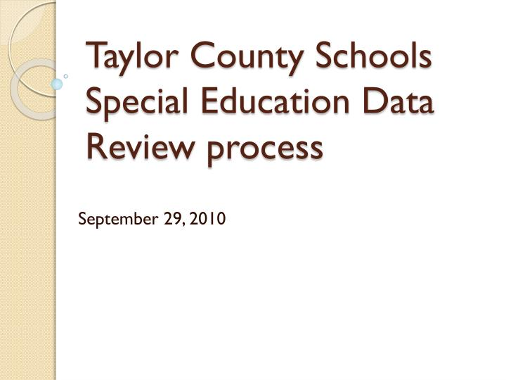 Taylor county schools special education data review process
