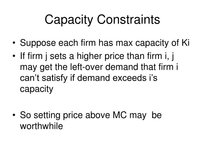 Capacity Constraints