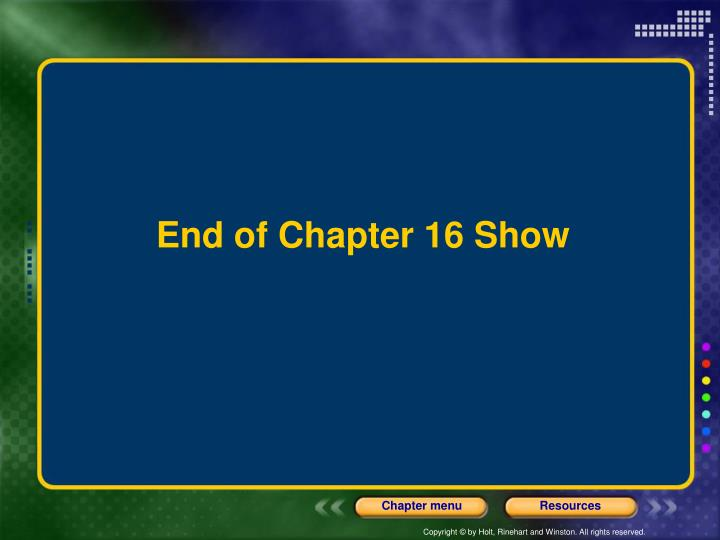 End of Chapter 16 Show