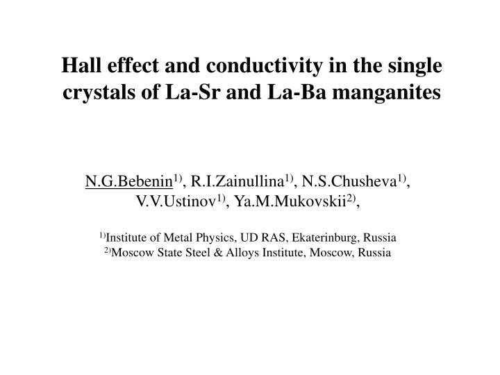 Hall effect and conductivity in the single crystals of la sr and la ba manganites