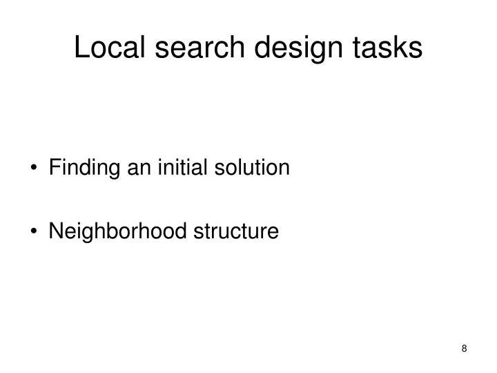 Local search design tasks