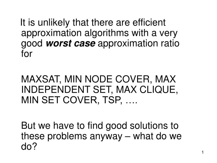 It is unlikely that there are efficient approximation algorithms with a very good
