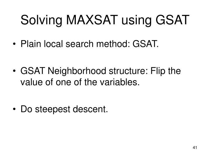 Solving MAXSAT using GSAT