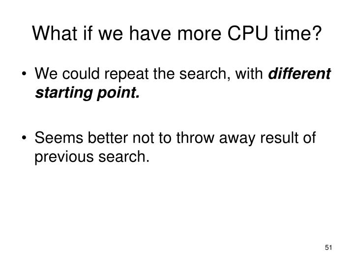 What if we have more CPU time?