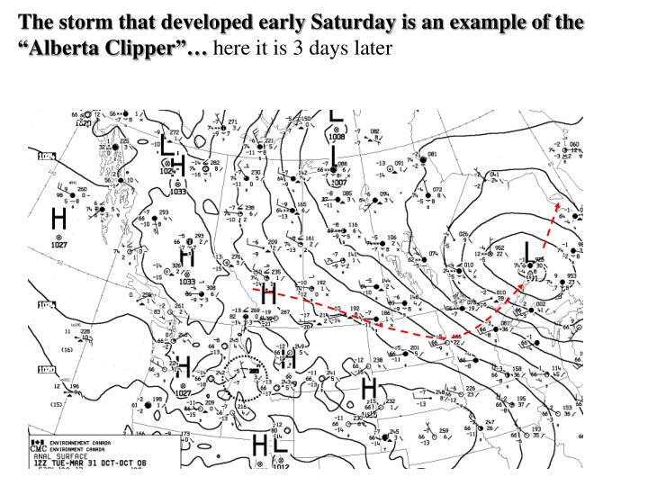 "The storm that developed early Saturday is an example of the ""Alberta Clipper""…"