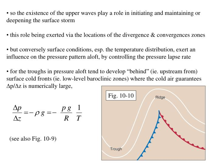 so the existence of the upper waves play a role in initiating and maintaining or deepening the surface storm