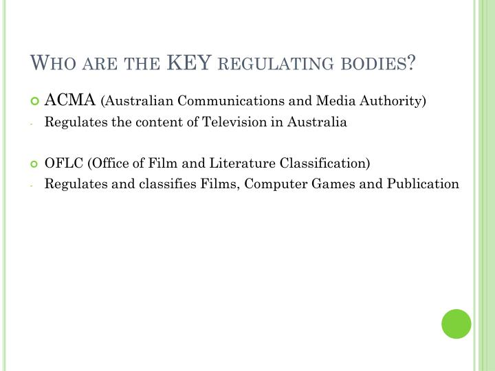 Who are the KEY regulating bodies?