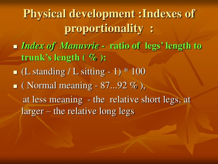 Physical development :Indexes of proportionality