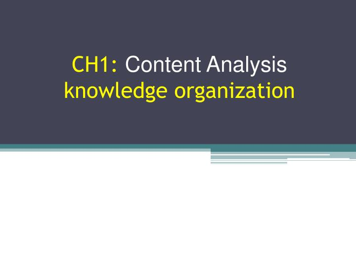 Ch1 content analysis knowledge organization