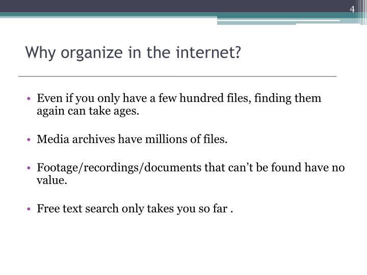 Why organize in the internet?