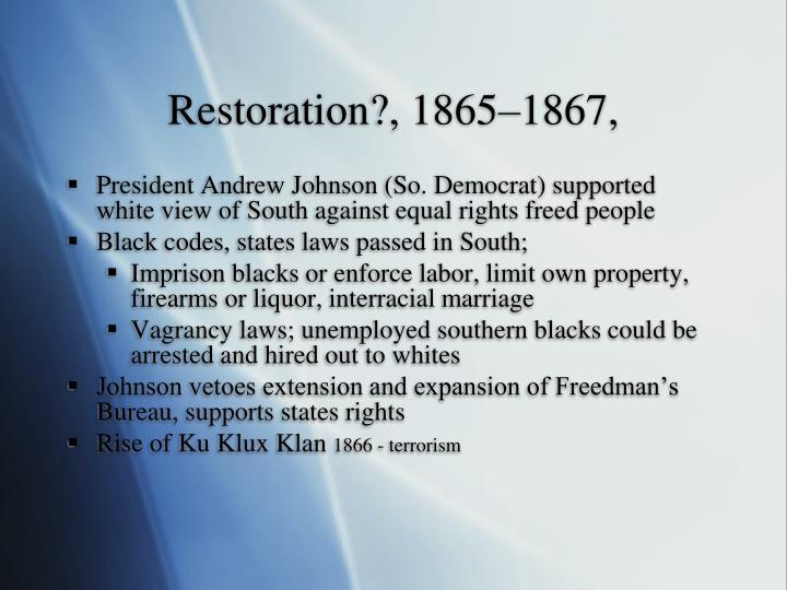 Restoration?, 1865–1867,