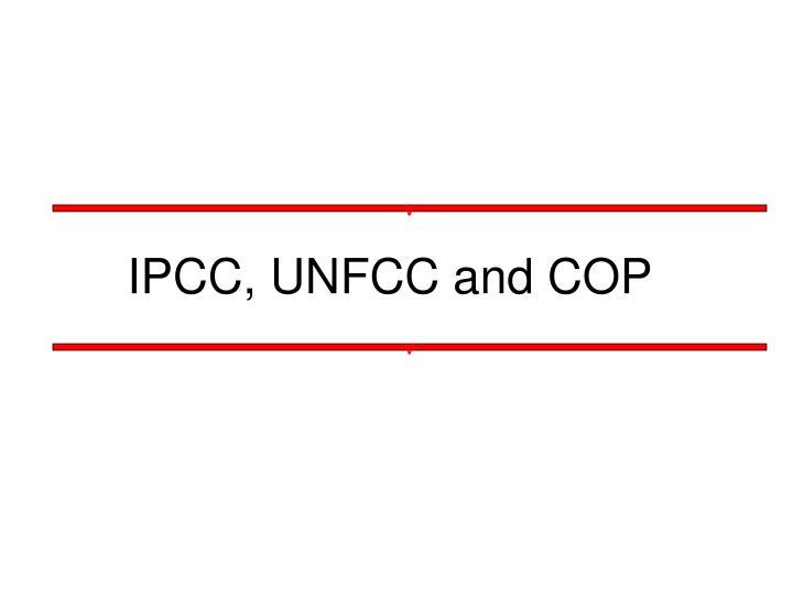 IPCC, UNFCC and COP