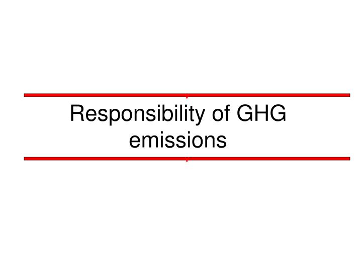 Responsibility of ghg emissions