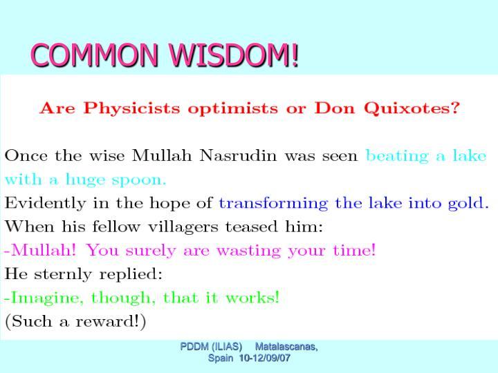 COMMON WISDOM!