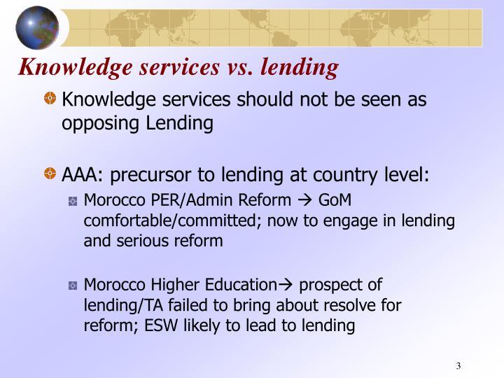 Knowledge services vs. lending