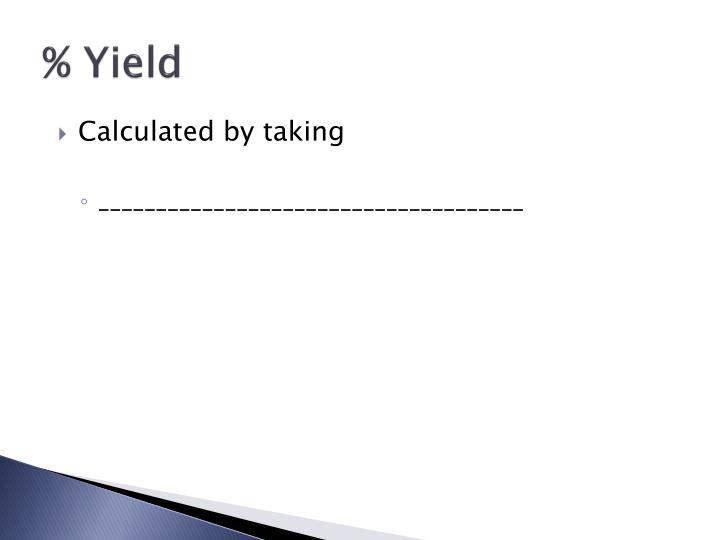 % Yield