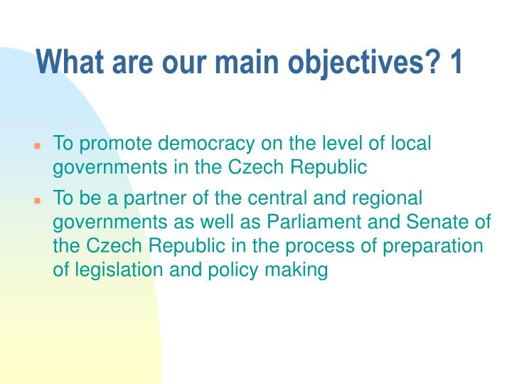 What are our main objectives? 1