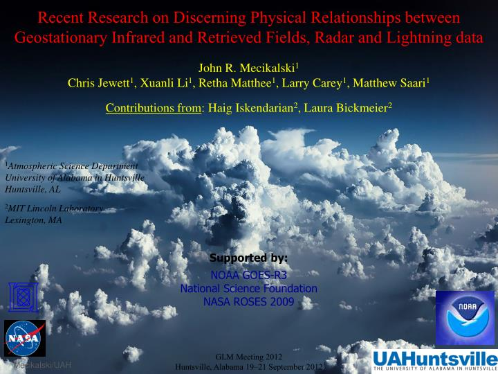 Recent Research on Discerning Physical Relationships between Geostationary Infrared and Retrieved Fi...