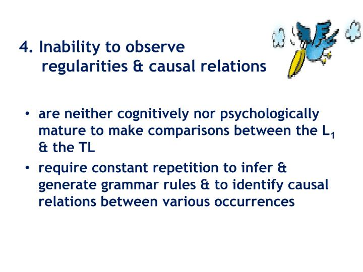 4. Inability to observe regularities & causal relations