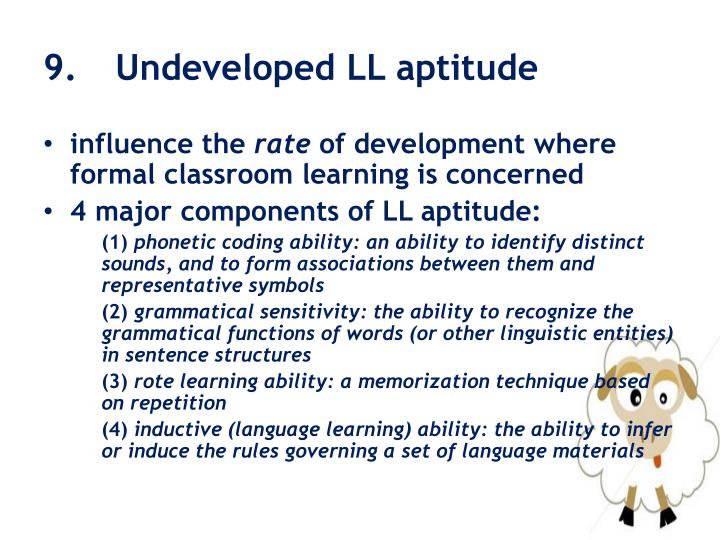 9.  	Undeveloped LL aptitude